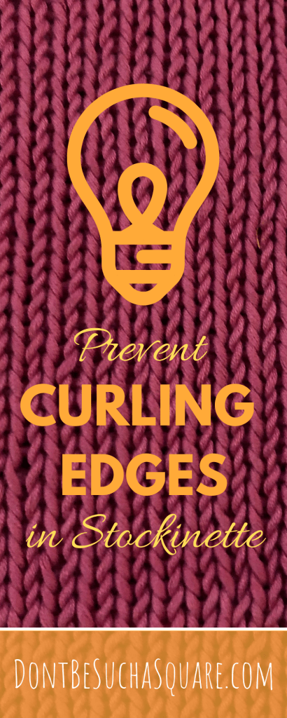 Prevent Curling edges on your knitted pieces  – Learn how stitch patterns can be used to prevent your knitted items from rolling in the egdes! #Knitting #StockinetteStitch #KnitEdges