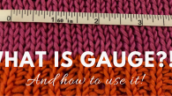 How to measure Gauge in Knitting | Become a more successful knitter! This article walks you through measuring gauge and helps you understand why it's important.