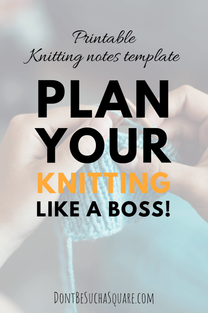 Don't Be Such a Square | Plan your knitting like a boss with this printable knitting notes template | My Knitting Project – Free printable knitting journal sheets for your crafting binder