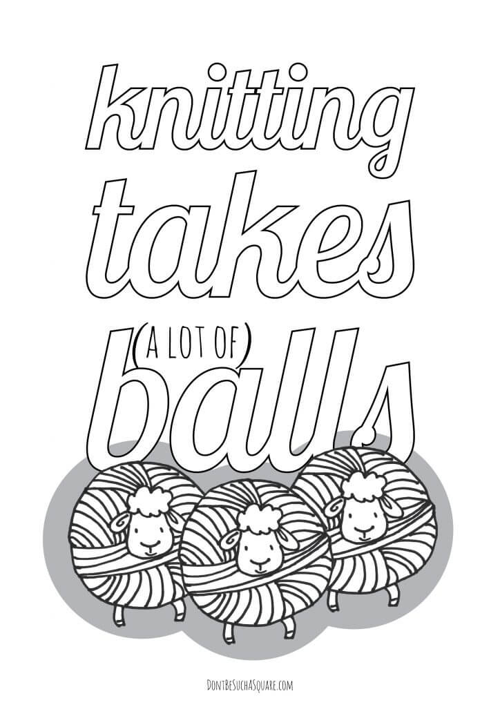 "Don't Be Such a Square | Free resource coloring page ""Knitting takes (a lot of) balls"" 