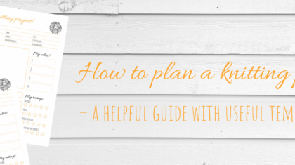 Don't Be Such a Square | How to plan a knitting project – a helpful guide with useful templates