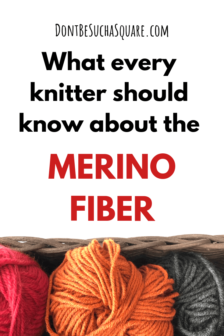 Don't Be Such a Square | What every knitter should know about the merino fiber #merinowool #knitting