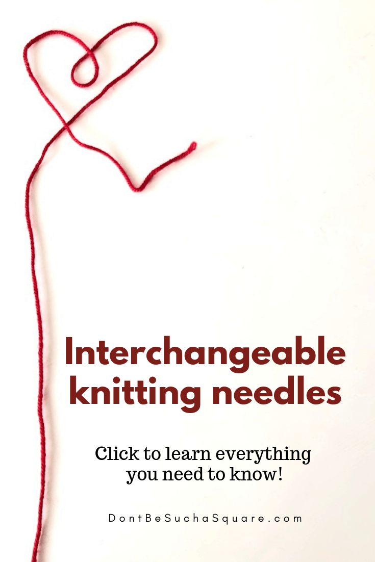 Don't Be Such a Square   Interchangeable Knitting Needles: Click to learn everything you need to know! #knitting #knittingneedles