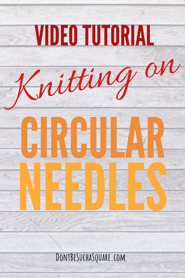 💛  Circular Knitting Needles Tutorial – Video Tutorial Knitting on circular needles | Don't Be Such a Square #Knitting #CircularNeedles #JoinYarn