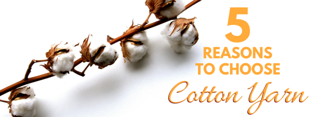 Knitting with Cotton Yarn – Five reasons to choose cotton yarn