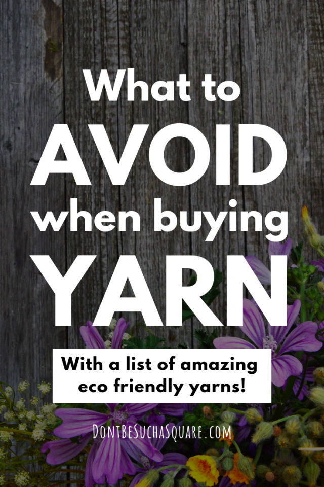 What to avoid when buying yarn – with a list of amazing eco friendly yarns!  There are a lot of different yarns to choose from, how do you know which ones are eco friendly? This post will help you make sustainable choices when shopping for yarn. #ecoyarn #sustainable #yarn