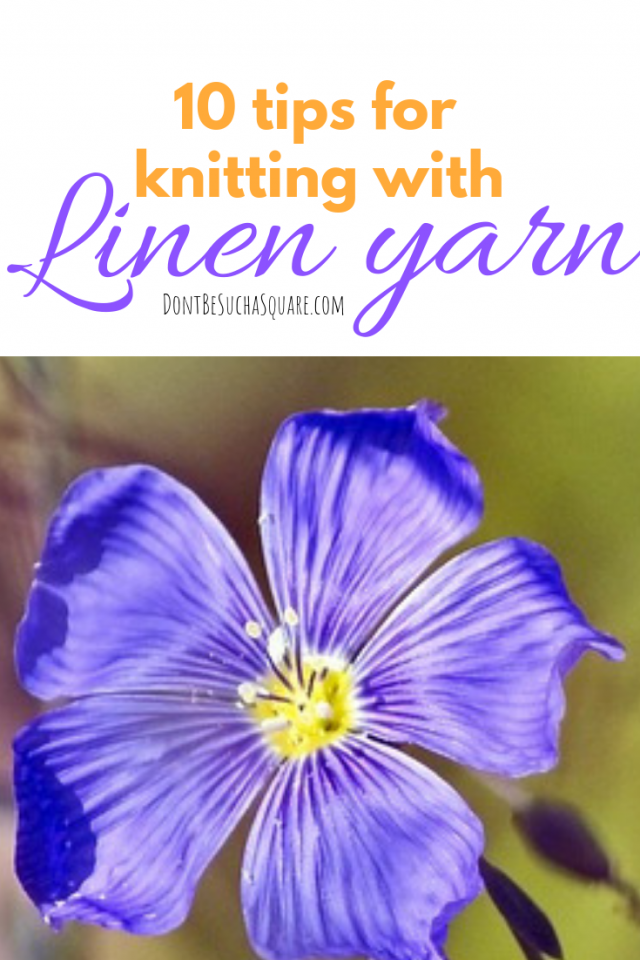 10 tips for knitting with linen yarn – Linen yarn can be a bit tricky to knit with if you're used to knitting with wool. But, linen have amazing qualities and becomes wonderful soft and elegant garments when knitted! So, read these tips and give it a try! #knitting #linenyarn #flaxyarn #knittinghacks #knittingtips