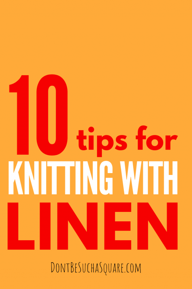 The 10 best tips for knitting with linen yarn! Linen yarn can be a bit tricky to knit with if you're used to knitting with wool. But give it a try, linen also have some amazing qualities! #knitting #linenyarn #flaxyarn #yarn #knittingtips #knittinghacks