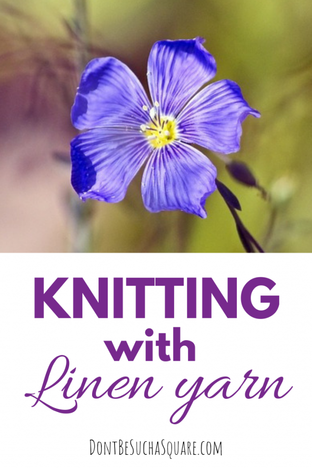 Knitting with linen yarn – linen have amazing qualities and becomes wonderful soft and elegant garments when knitted. It can also be a bit tricky to knit with, but these tips will guide you right!  #knitting #linenyarn #flaxyarn #knittinghacks #knittingtips