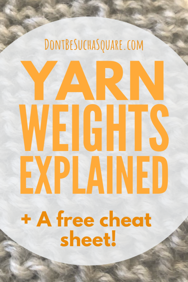 Yarn Weights Explained – The best guide to yarn weights for knitting and crochet, and it comes with a free Cheat Sheet! #Knitting #YarnWeights #CheatSheet #printable #KnittingTips