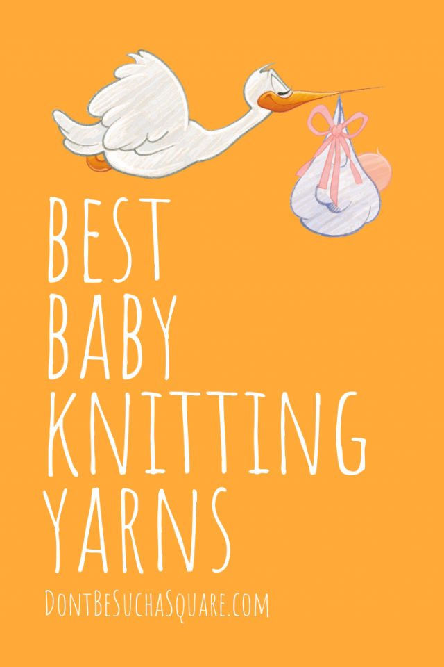 Best Baby Knitting Yarns | This post guides you throught some important aspects of choosing a yarn for baby knits #BabyKnitting #YarnShopping #KnittingYarn #Knitting #Yarn