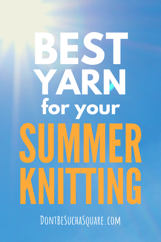 The Best Yarn for your Summer Knits! Click through to shop some beautiful summer yarns and get awesome tips on how to use them! #Knitting #KnittingYarn #SummerKnits #BestSummerYarns