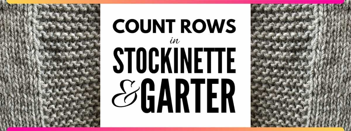 How to Count Rows in Knitting | Count rows in garter and stockinette stitch #garter #stockinette #knitting #CountRows
