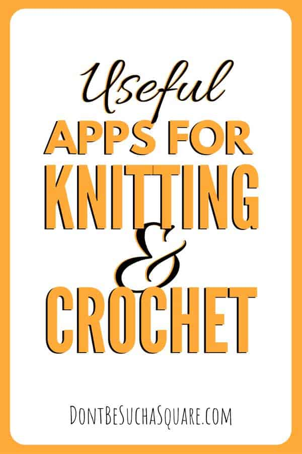 Useful Apps for Knitting & Crochet | You probably have some handy apps for knitting and crochet in your phone without even knowing about it! Learn more at DontBeSuchaSquare.com #Knitting #Crochet #KnittingApps #CrochetApps #CraftApps #AndroidApps