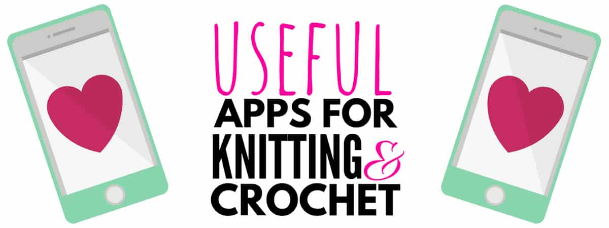 graphic with the text: Useful apps for knitting and crochet