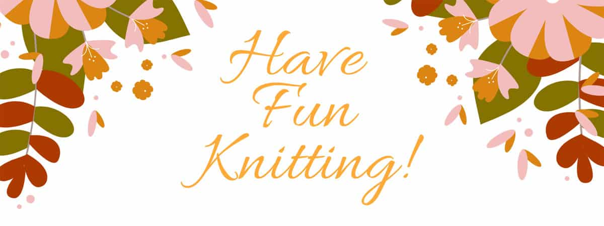 Have Fun Knitting - my best tips for beginner knitters!