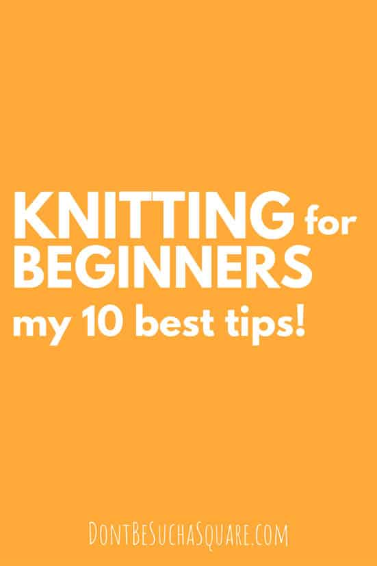 Knitting Tips for Beginners my 10 Best Tips! There's a lot to think of as a new knitter and a lot of mistakes to make. I hope these tips can help you avoid some of the pitfalls I fell down as a newbie! #Knitting #KnittingTips #BeginnerKnitting #TipsforBeginners