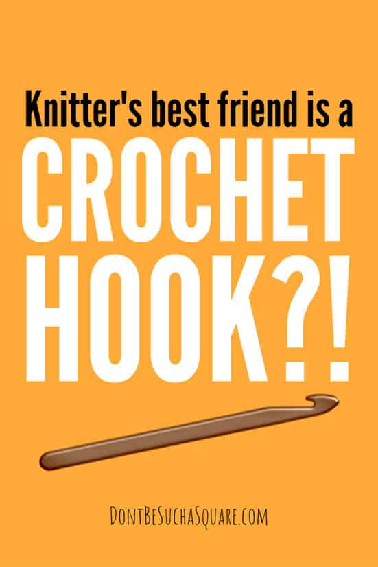 Knitter's Best Friend is a Crochet Hook?! | Seven awesome ways your knitting can improve by using a crochet hook! #ImproveKnitting #KnittingTools #CrochetHooks #Crochet #Knitting