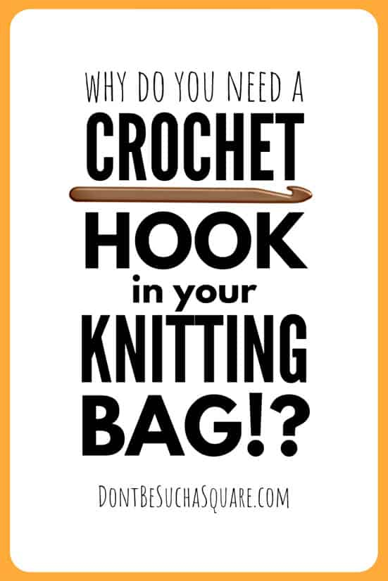 Why the Crochet Hook is a Knitter's Best Friend | Seven awesome ways your knitting can improve by using a crochet hook! #ImproveKnitting #KnittingTools #CrochetHooks #Crochet #Knitting