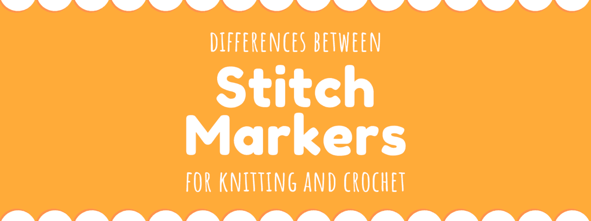 Stitch Markers for knitting and crochet | There are several kinds of stitch markers used in knitting and crochet. What are the differences?