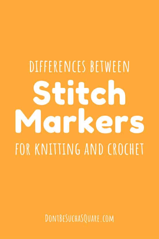 Stitch Markers for knitting and crochet | There are several kinds of stitch markers used in knitting and crochet. What are the differences?  #StitchMarkers #Knitting #Crochet