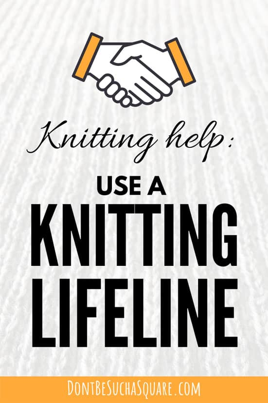 Use a Lifeline in your knitting | Adding a lifeline to your knitting is one of these knitting hacks that's so simple and yet so utterly smart that it will blow your mind! Click to learn how over at Don't Be Such a Square! #Knitting #LIfeline #KnittingHack