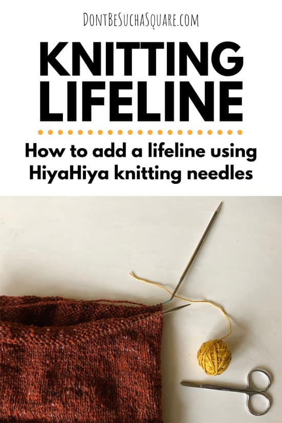 Use a Lifeline in your knitting | Adding a lifeline to your knitting is one of these knitting hacks that's so simple and yet so utterly smart that it will blow your mind! And, fi your knitting on HiyaHiya's interchangeable knitting needles this is even easier!  Click to learn how over at Don't Be Such a Square! #Knitting #LIfeline #KnittingHack