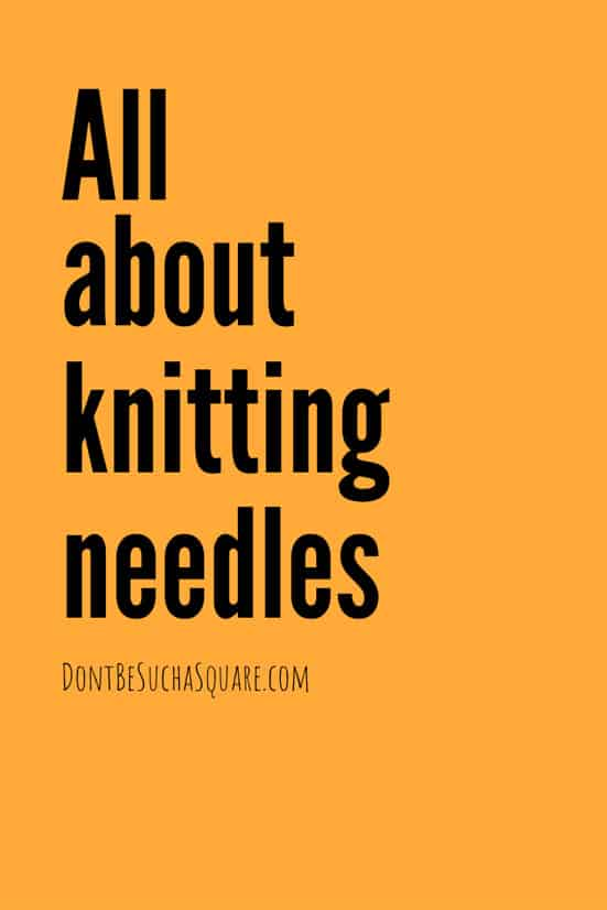 Best knitting needles for beginners   There's a lot to consider when shopping for Knitting Needles and when you're a beginner knitter you may need a little help. Let me guide you through materials, sizes and types of Knitting Needles! #KnittingNeedles #LearnToKnit #Knitting