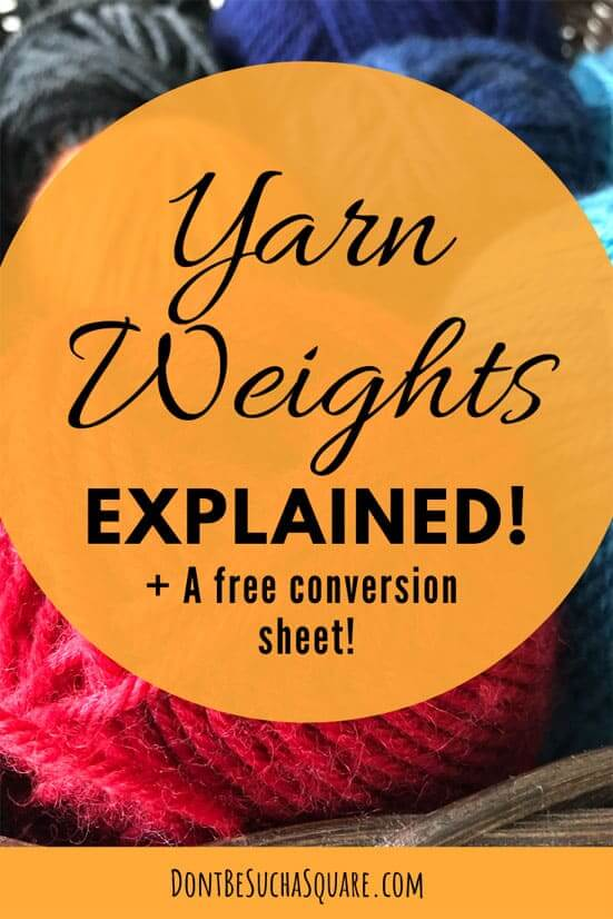 Yarn Weights can be a bit tricky to get the hang of, especially if you like to buy yarn in one part of the world and knit a pattern written in another. No worries, I make it all clear + I give you a free conversion chart to ease your yarn adventures! #YarnWeight #ConversionChart #CheatSheet #Knitting #Crochet