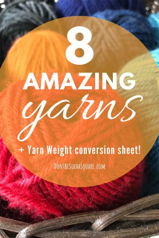 Graphic with text: 8 amazing yarns + yarn weight conversion sheet