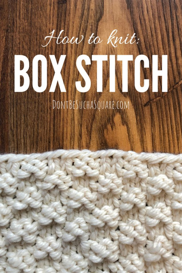 Learn to knit the box stitch