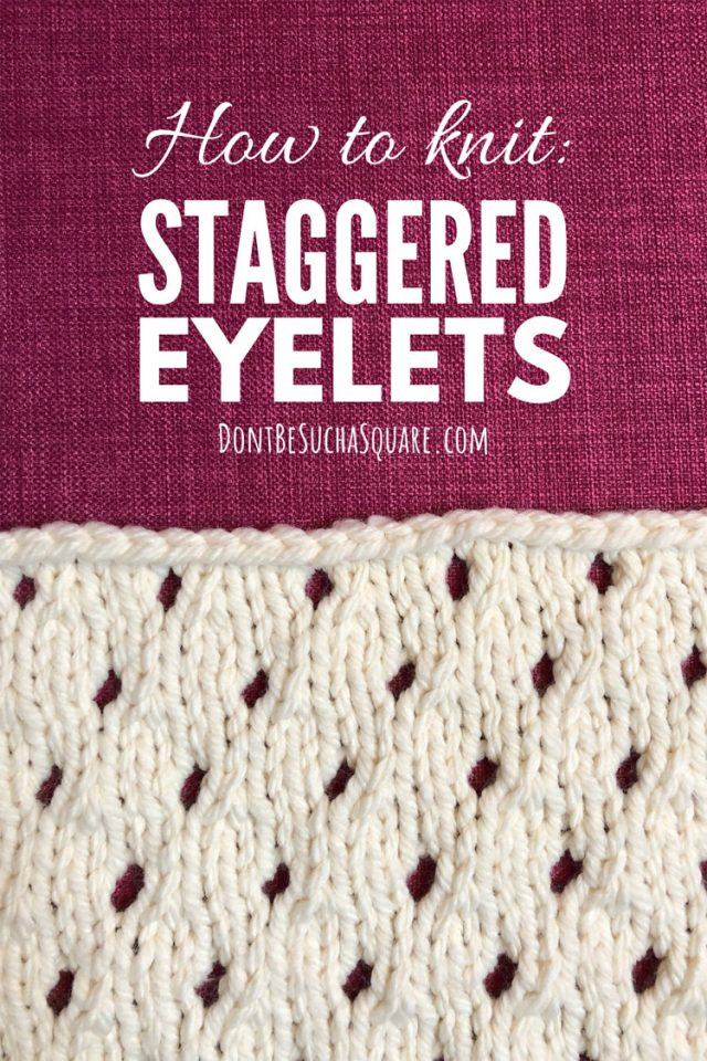 How to knit this super easy and cute lace pattern. Staggered Eyelets Knitting stitch pattern is the perfect beginner lace knit pattern. It's simple to knit up and looks stunning for a scarf, cowl or baby blanket! #KnittingLacePattern #Knitting #Eyelets