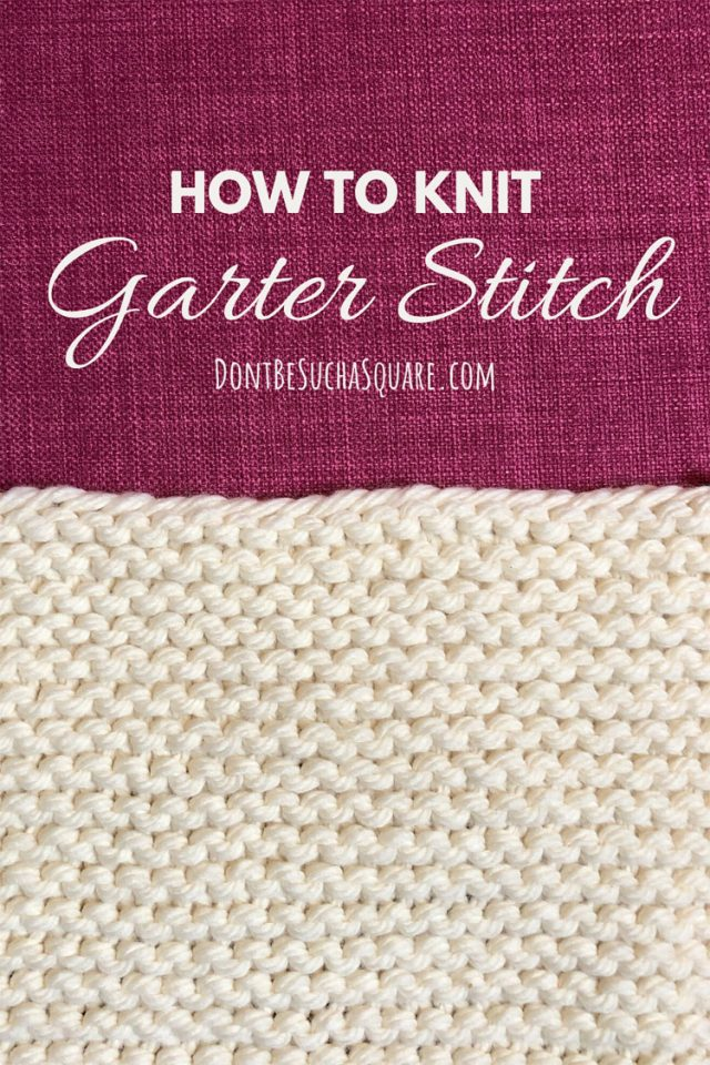 How to knit Garter stitch flat and in the round.