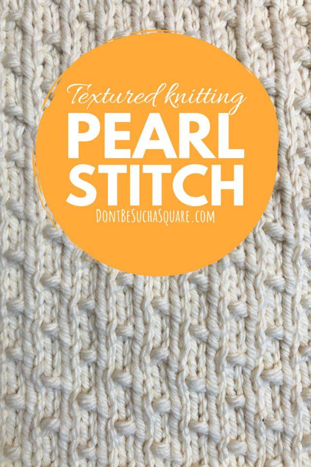 Textured knitting pearl stitch