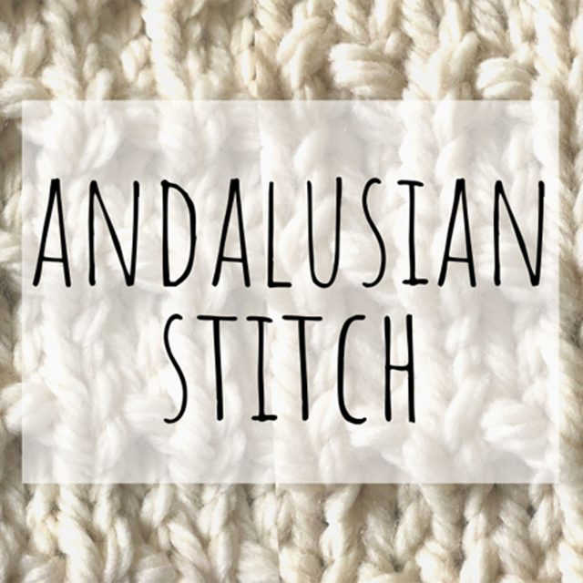 Andalusian knitting stitch