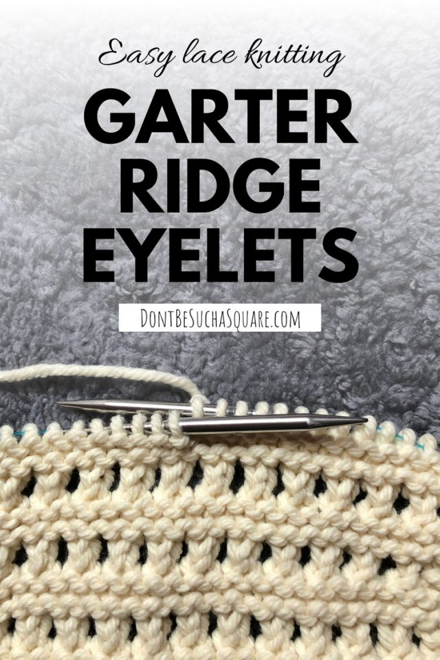 Easy lace stitches: Garter ridge eyelet stitch