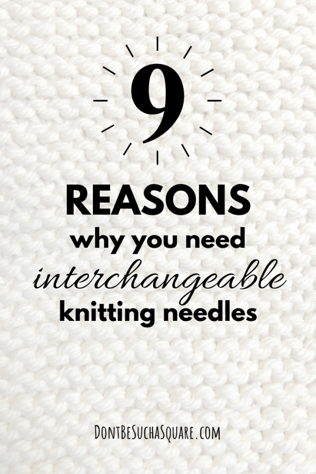 9 good reasons to buy interchangeable knitting needles