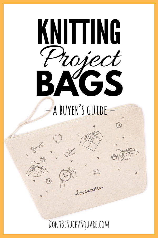 Knitting Project Bags - a buyer's guide