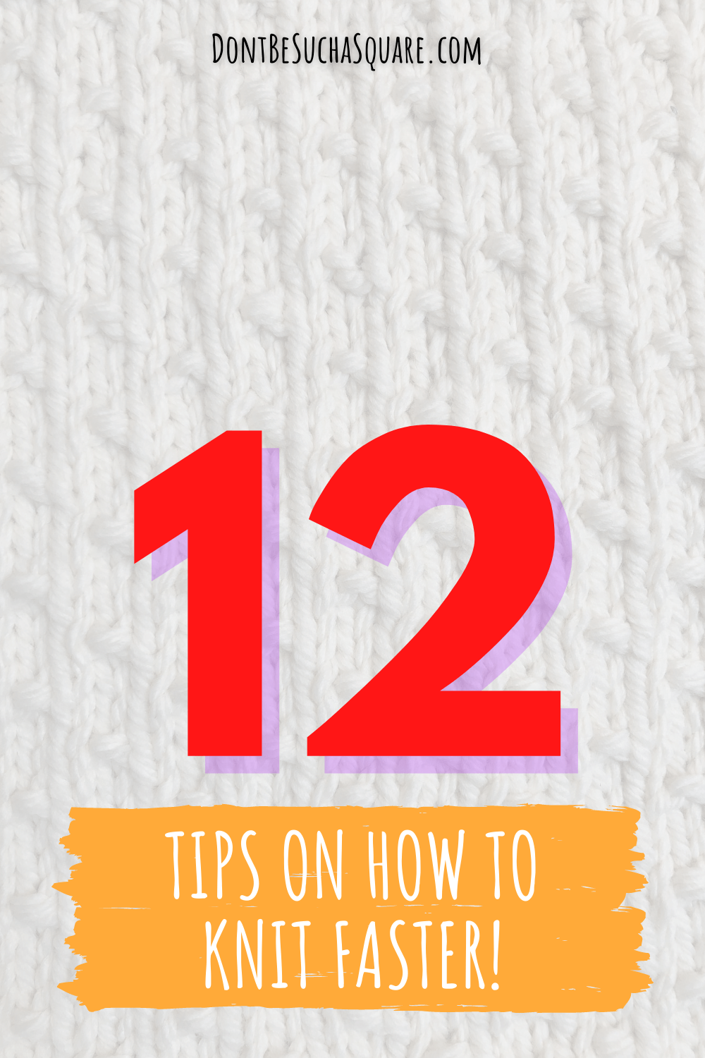 12 tips on how to knit faster!