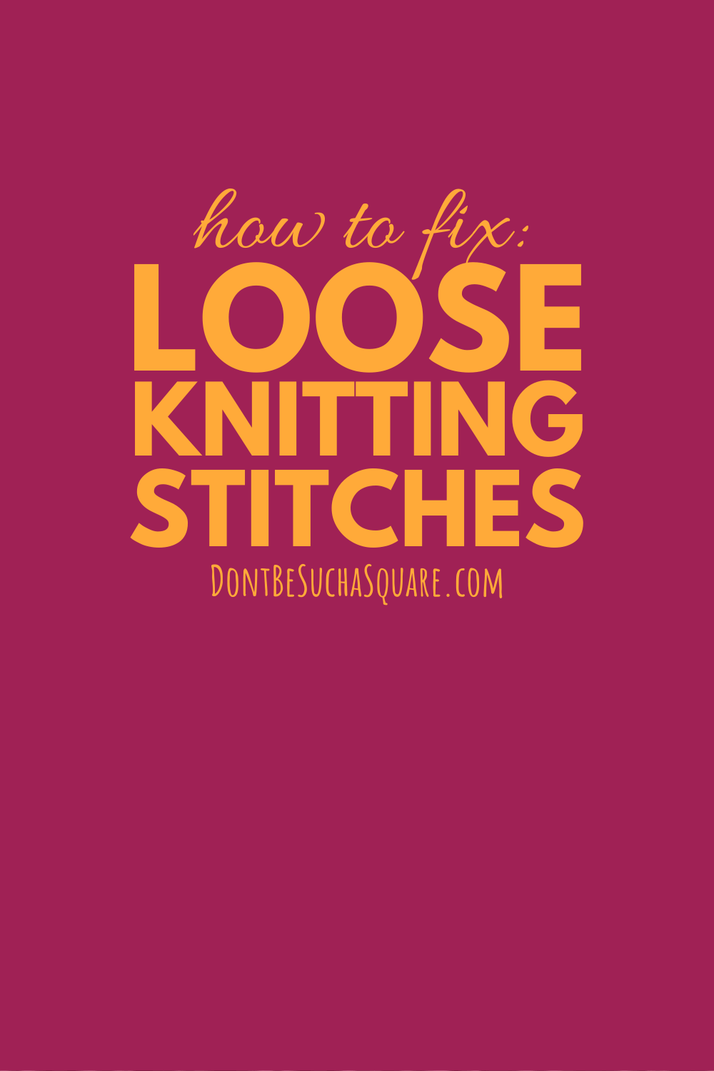 How to fix Loose Knitting Stitches