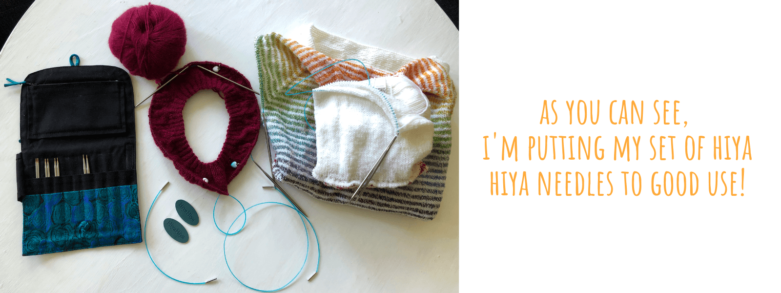 interchangeable knitting needles – this is my set of hiyahiya small sizes that I have used daily for almost a decade now
