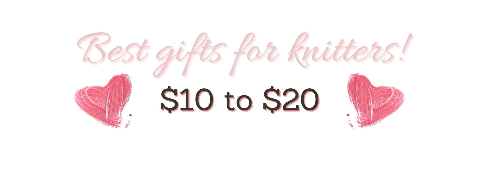 Gifts for knitters $10 to $20