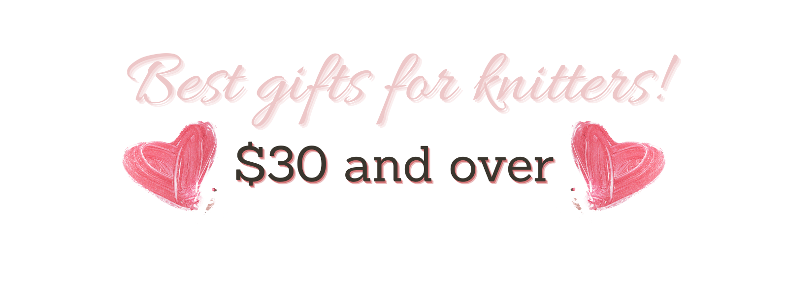 Gifts for knitters over $30