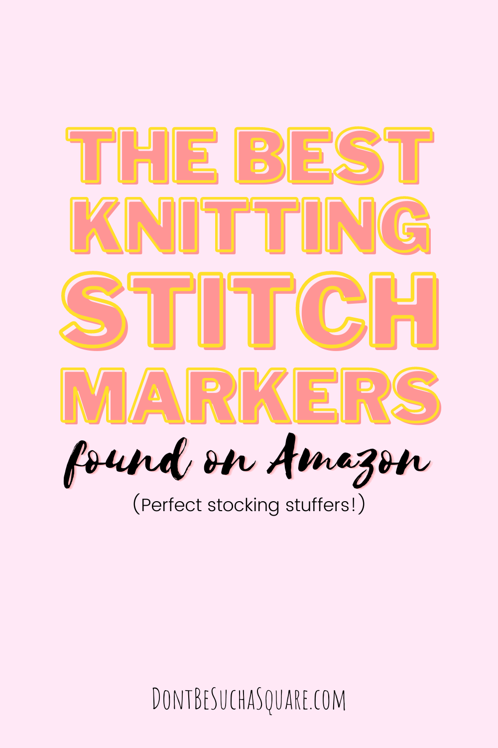 graphic saying The best knitting stitch markers