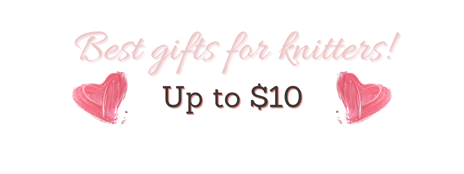 Gifts for knitters up to $10