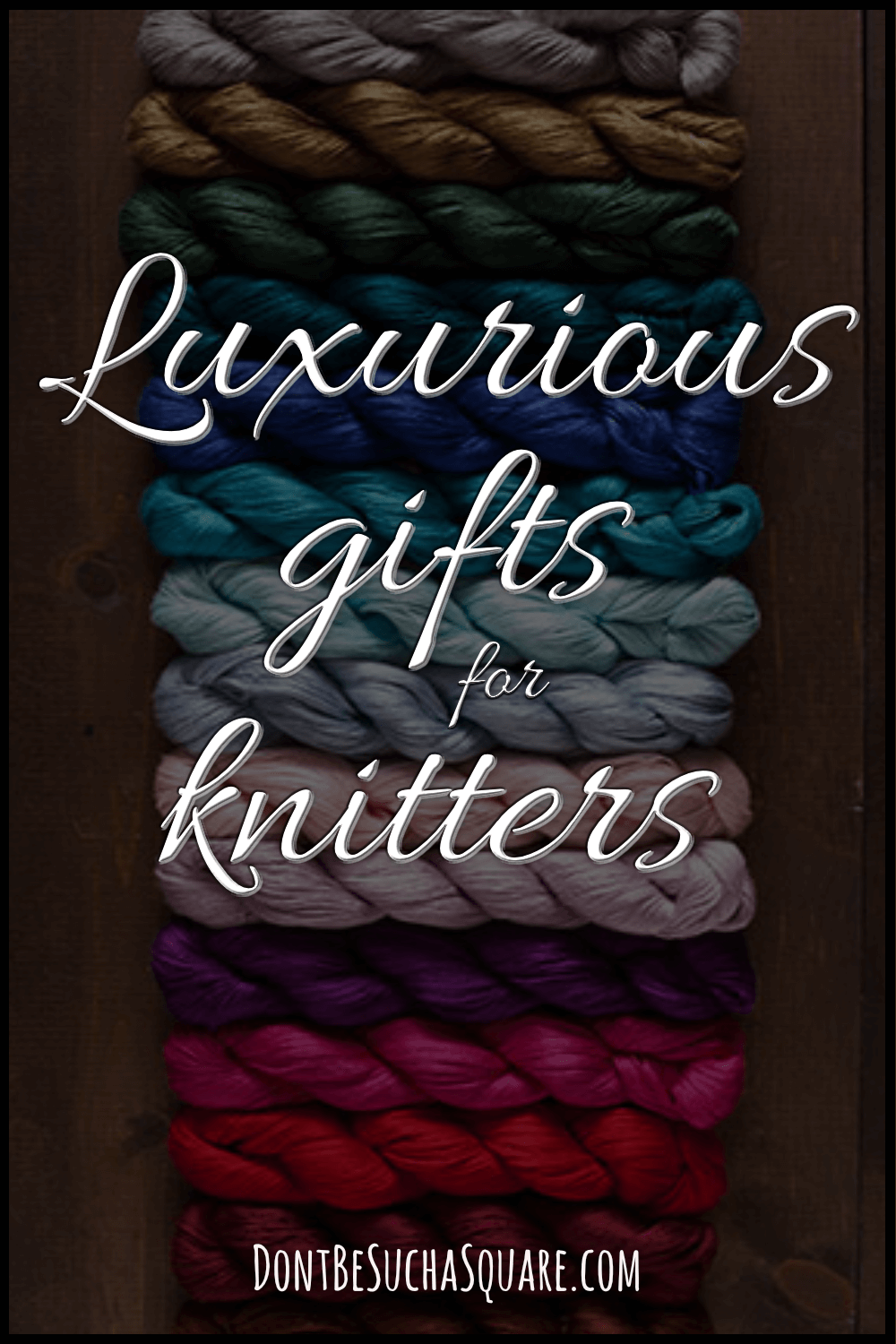 12 luxurious gift ideas that any knitter will love!