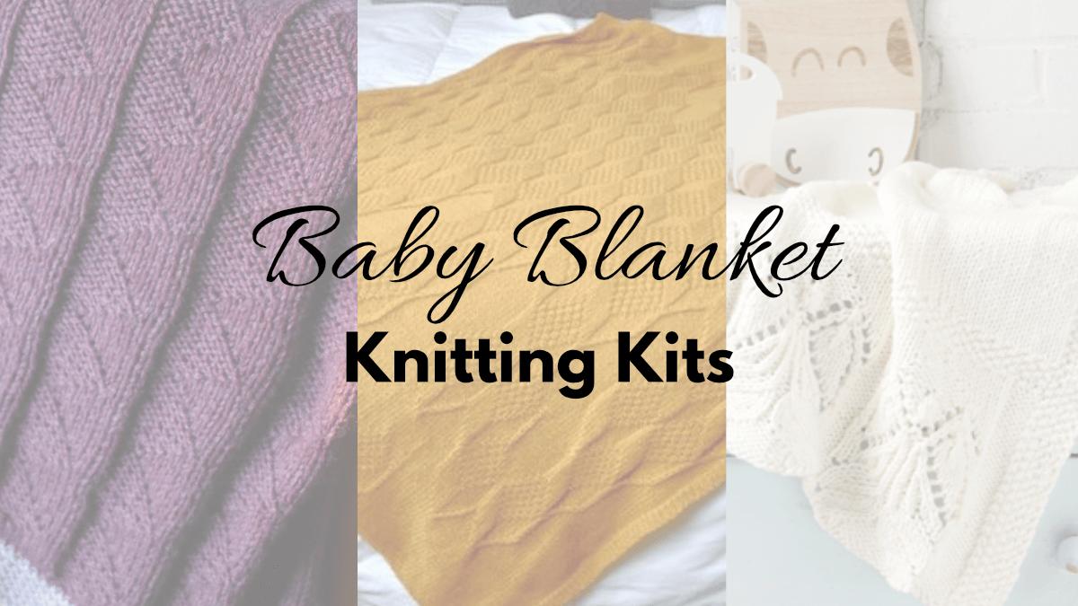 Baby blanket knitting kits